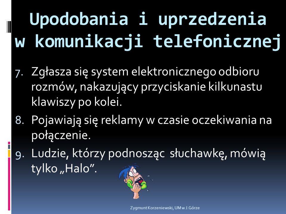 Upodobania i uprzedzenia w komunikacji telefonicznej 7.