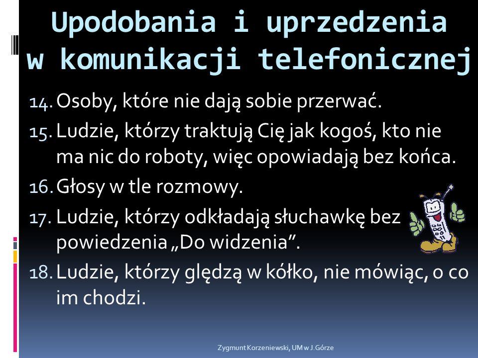 Upodobania i uprzedzenia w komunikacji telefonicznej 14.