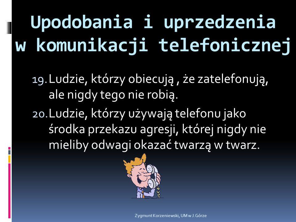 Upodobania i uprzedzenia w komunikacji telefonicznej 19.