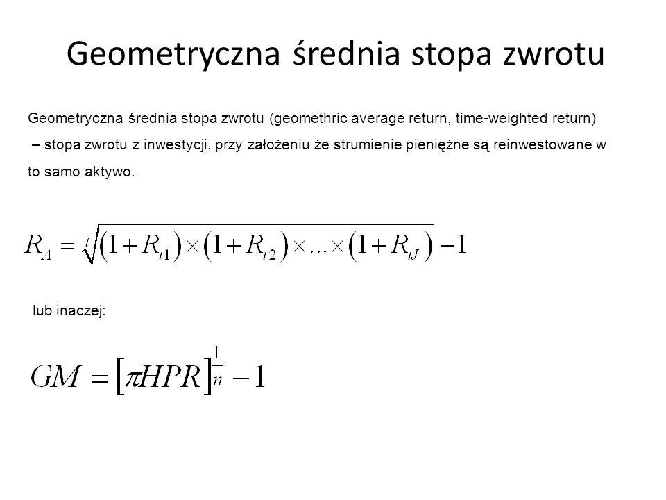 Geometryczna średnia stopa zwrotu Geometryczna średnia stopa zwrotu (geomethric average return, time-weighted return) – stopa zwrotu z inwestycji, przy założeniu że strumienie pieniężne są reinwestowane w to samo aktywo.
