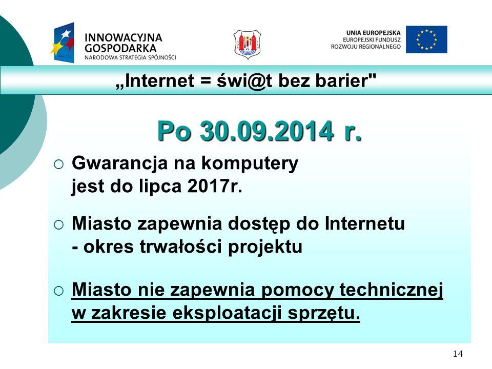 14 Po 30.09.2014 r. Gwarancja na komputery jest do lipca 2017r.