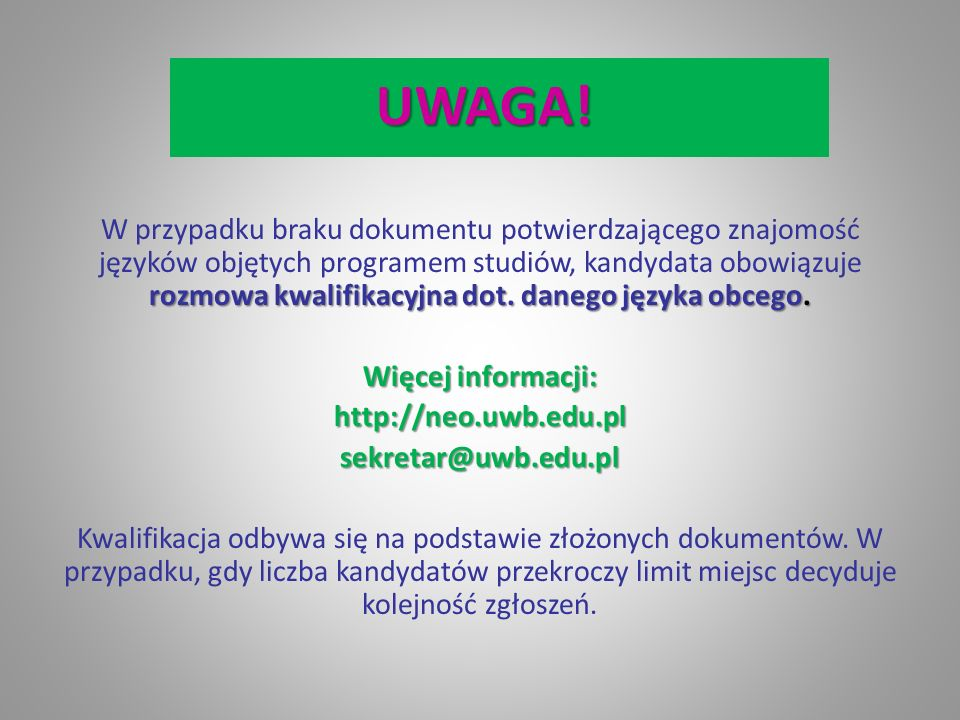 UWAGA. rozmowa kwalifikacyjna dot. danego języka obcego.