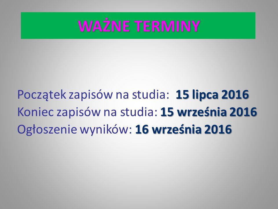 15 lipca 2016 Początek zapisów na studia: 15 lipca 2016 15 września 2016 Koniec zapisów na studia: 15 września 2016 16 września 2016 Ogłoszenie wyników: 16 września 2016