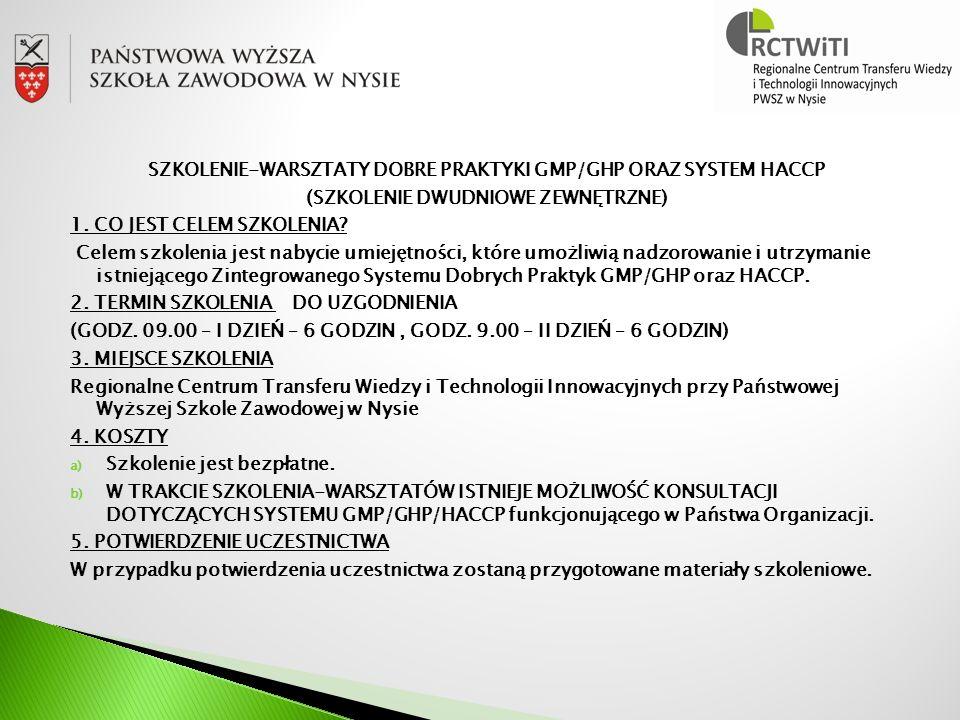 SZKOLENIE-WARSZTATY DOBRE PRAKTYKI GMP/GHP ORAZ SYSTEM HACCP (SZKOLENIE DWUDNIOWE ZEWNĘTRZNE) 1.