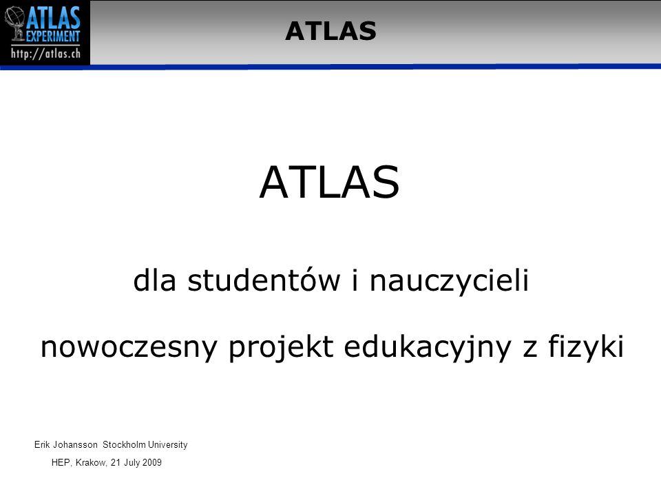 Uczymy się z ATLASem Co to jest ATLAS.
