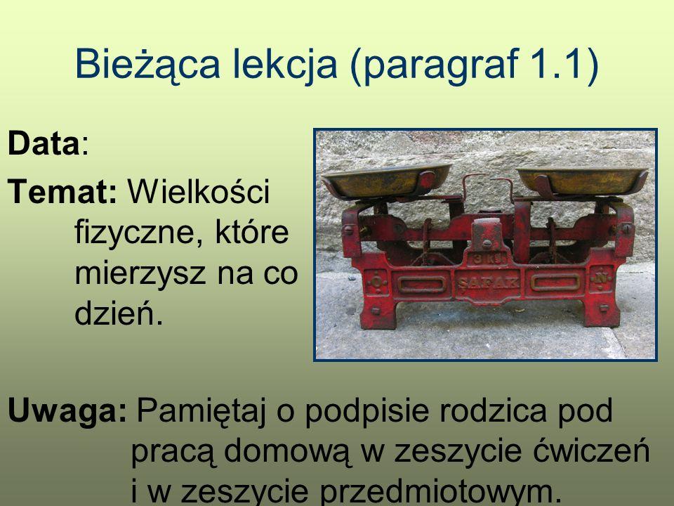 """Praca domowa do paragrafu 1.1 Część obowiązkowa: –Przeczytaj w podręczniku rozdział 1.1 –Wypełnij ćwiczenia do powyższego rozdziału –Wykonaj w zeszycie przedmiotowym (od tyłu) zadania ze zbioru """"Proste zadania… od numeru 1.1 do numeru 1.22 Dla tych co chcą wiedzieć więcej: –Obejrzyj: www.zamkor.pl→ Fizyka→ Portal ucznia→ Animacje i sfilmowane…→ str.9 """"Skalowanie termoskopu –Obejrzyj: www.scholaris.pl/resources/run/id/48136 (animacja)www.scholaris.pl/resources/run/id/48136 –Obejrzyj: www.scholaris.pl/resources/run/id/73019 (plansza)www.scholaris.pl/resources/run/id/73019 –Obejrzyj: www.scholaris.pl/resources/run/id/63150 (plansza)www.scholaris.pl/resources/run/id/63150 Pamiętaj: na następnej lekcji kartkówka z materiału obecnej lekcji (jak zawsze)"""
