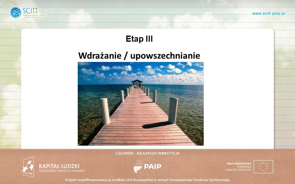 Wdrażanie / upowszechnianie Etap III