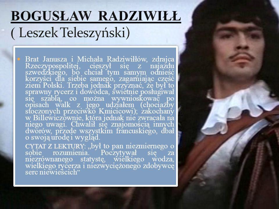Brat Janusza i Michała Radziwiłłów, zdrajca Rzeczypospolitej, cieszył się z najazdu szwedzkiego, bo chciał tym samym odnieść korzyści dla siebie sameg