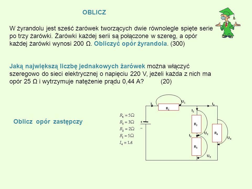 OBLICZ W żyrandolu jest sześć żarówek tworzących dwie równolegle spięte serie po trzy żarówki.