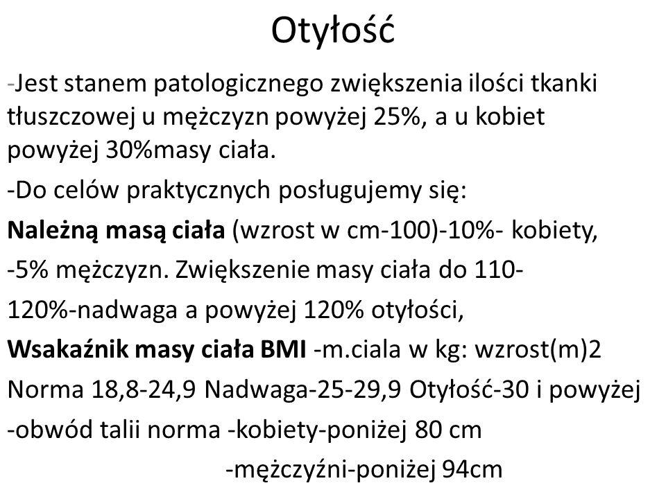 otyłość Prawidłowa masa ciała BMI 18,5-24,9 Nadwaga BMI 25,0-29,9 Otyłość BMI 30,0-39,9 Otyłość olbrzymia BMI > 40