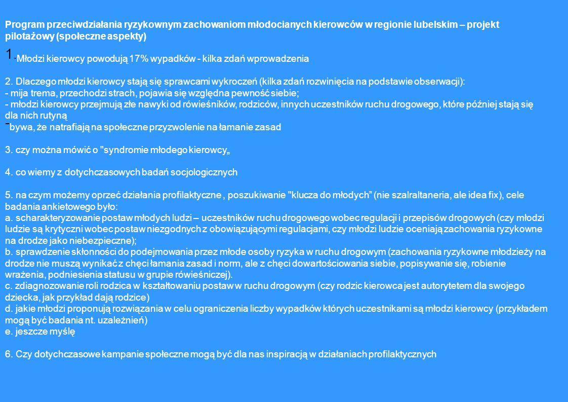 Program przeciwdziałania ryzykownym zachowaniom młodocianych kierowców w regionie lubelskim – projekt pilotażowy (społeczne aspekty) 1.