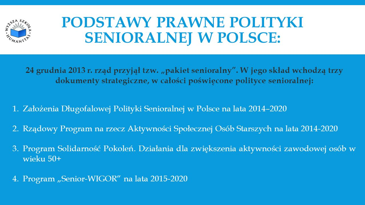 PODSTAWY PRAWNE POLITYKI SENIORALNEJ W POLSCE: 24 grudnia 2013 r.