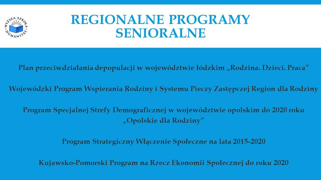 """REGIONALNE PROGRAMY SENIORALNE Plan przeciwdziałania depopulacji w województwie łódzkim """"Rodzina."""