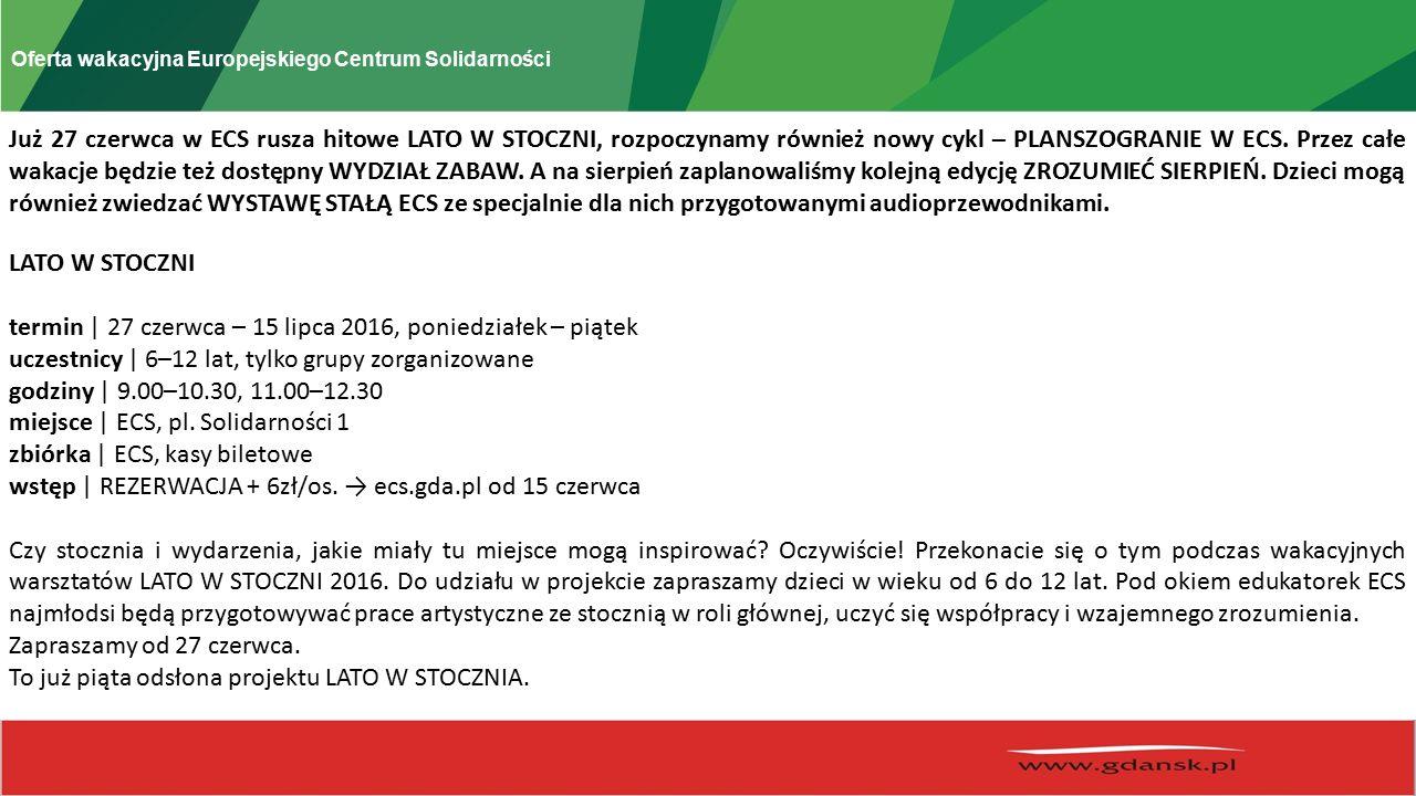 Oferta wakacyjna Europejskiego Centrum Solidarności Już 27 czerwca w ECS rusza hitowe LATO W STOCZNI, rozpoczynamy również nowy cykl – PLANSZOGRANIE W ECS.