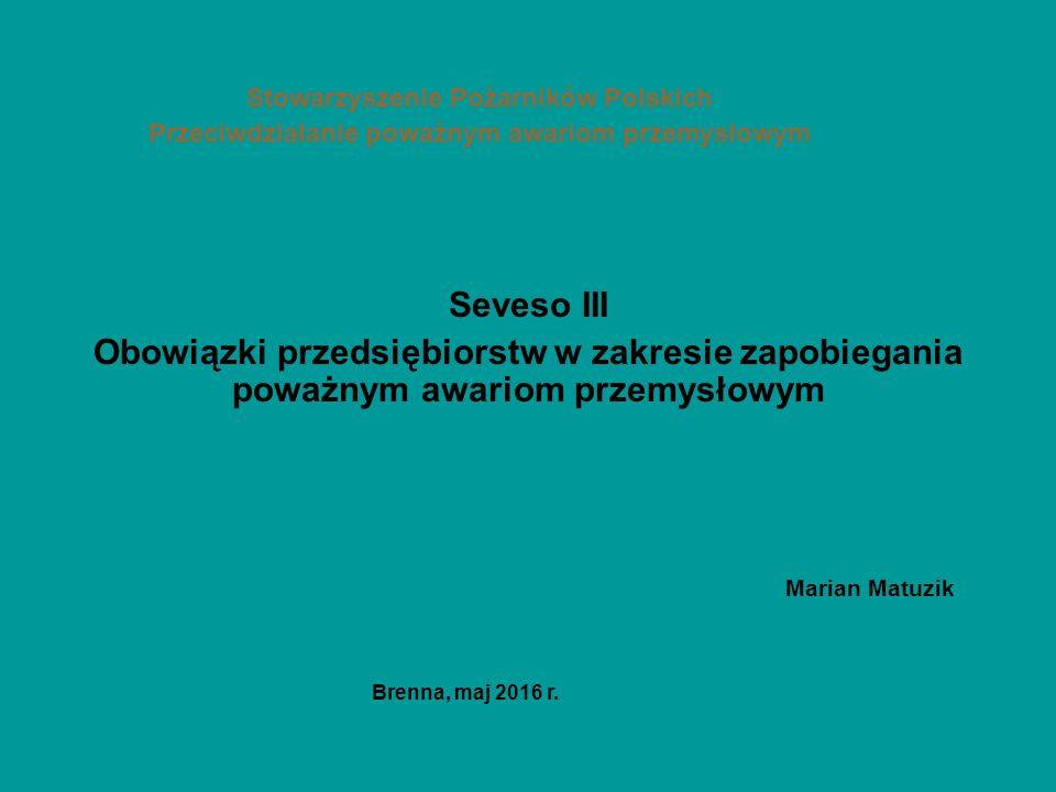 Stowarzyszenie Pożarników Polskich Przeciwdziałanie poważnym awariom przemysłowym Seveso III Obowiązki przedsiębiorstw w zakresie zapobiegania poważny
