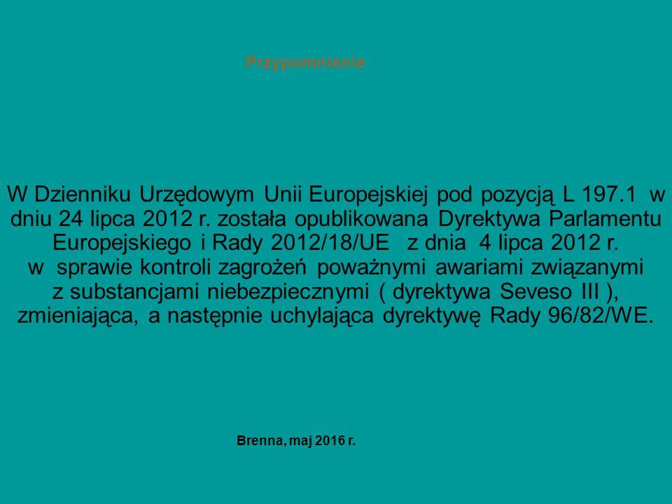 Przypomnienie W Dzienniku Urzędowym Unii Europejskiej pod pozycją L 197.1 w dniu 24 lipca 2012 r. została opublikowana Dyrektywa Parlamentu Europejski