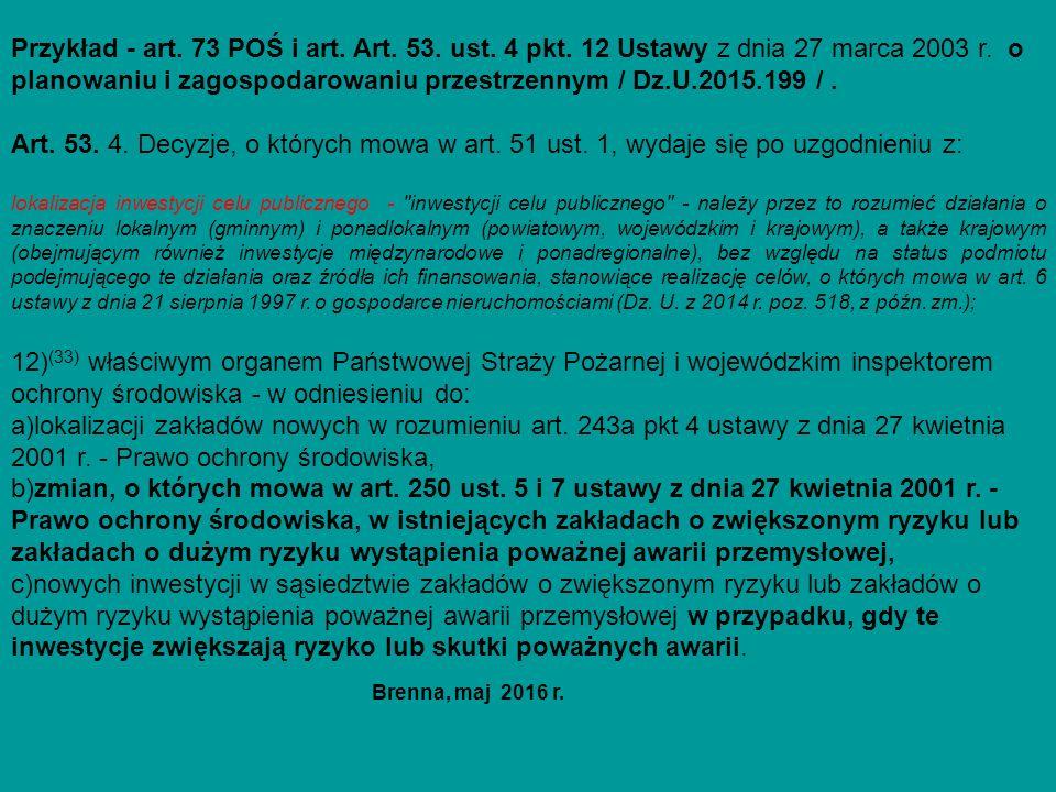 Przykład - art. 73 POŚ i art. Art. 53. ust. 4 pkt. 12 Ustawy z dnia 27 marca 2003 r. o planowaniu i zagospodarowaniu przestrzennym / Dz.U.2015.199 /.