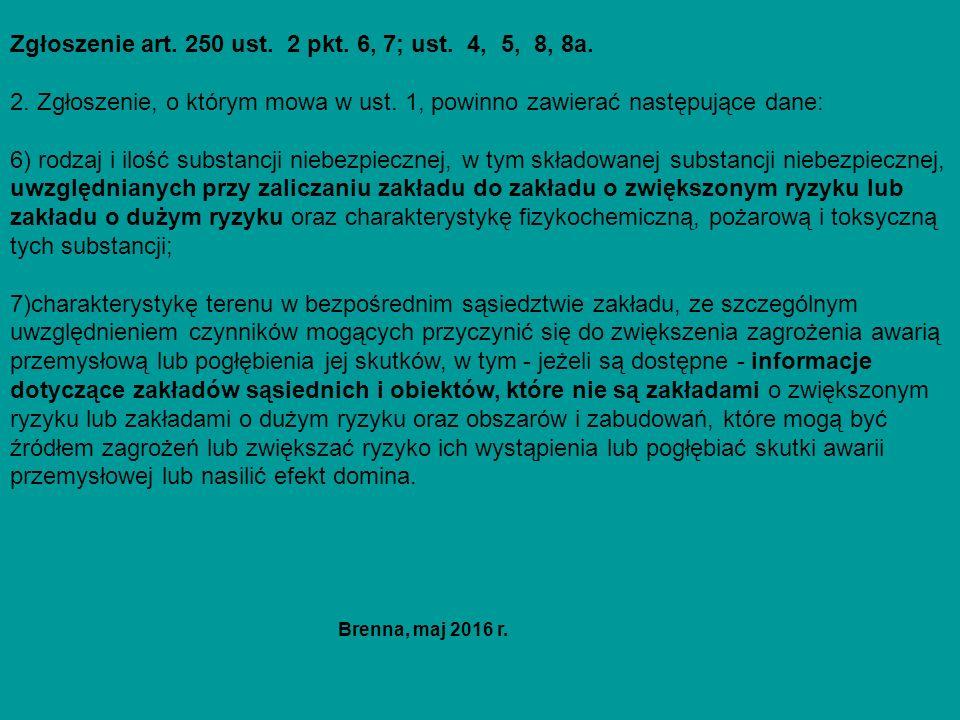 Zgłoszenie art. 250 ust. 2 pkt. 6, 7; ust. 4, 5, 8, 8a.