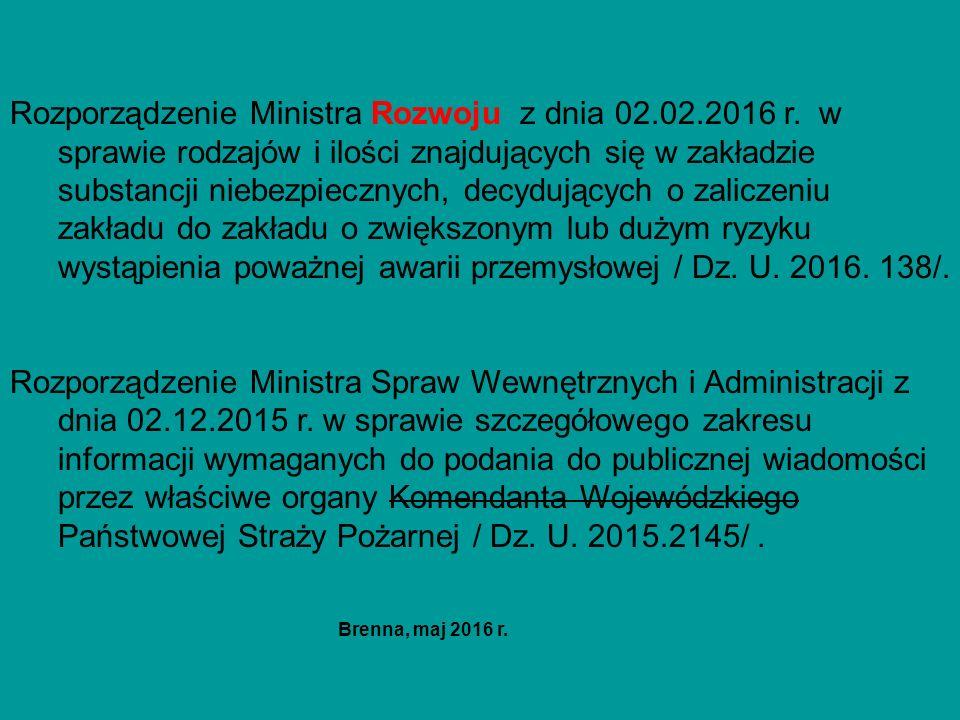 Rozporządzenie Ministra Rozwoju z dnia 02.02.2016 r. w sprawie rodzajów i ilości znajdujących się w zakładzie substancji niebezpiecznych, decydujących