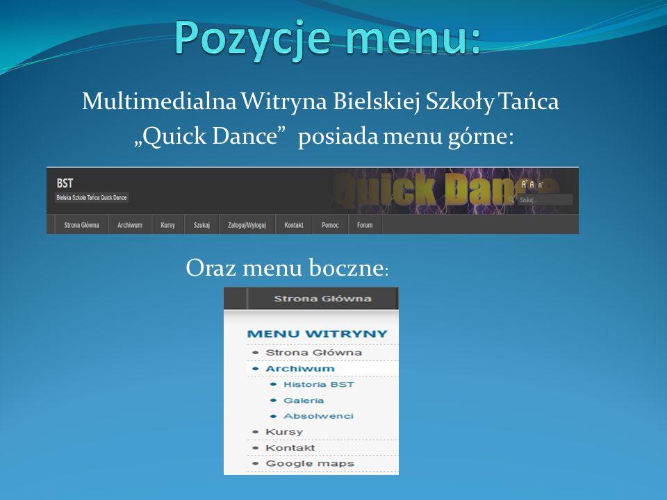 """Multimedialna Witryna Bielskiej Szkoły Tańca """"Quick Dance posiada menu górne: Oraz menu boczne :"""