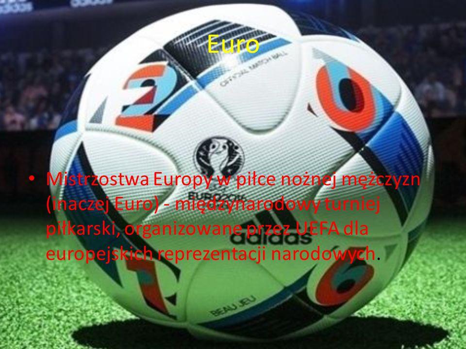 Euro Mistrzostwa Europy w piłce nożnej mężczyzn (inaczej Euro) - międzynarodowy turniej piłkarski, organizowane przez UEFA dla europejskich reprezenta