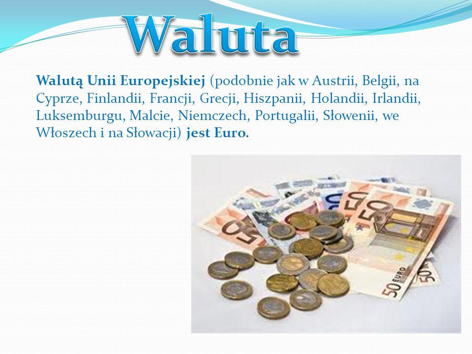 Walutą Unii Europejskiej (podobnie jak w Austrii, Belgii, na Cyprze, Finlandii, Francji, Grecji, Hiszpanii, Holandii, Irlandii, Luksemburgu, Malcie, Niemczech, Portugalii, Słowenii, we Włoszech i na Słowacji) jest Euro.