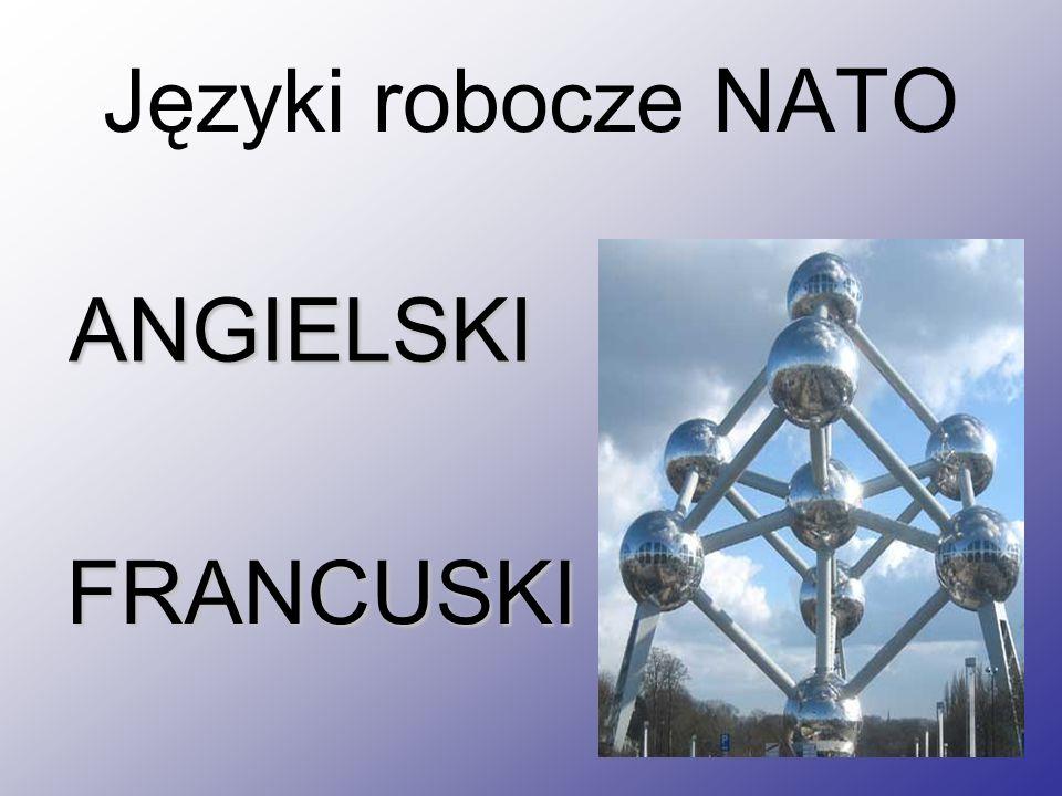Języki robocze NATO ANGIELSKI FRANCUSKI
