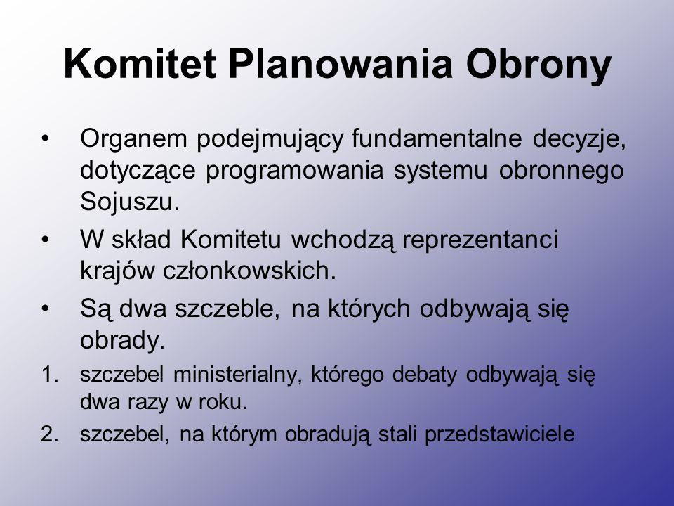 Komitet Planowania Obrony Organem podejmujący fundamentalne decyzje, dotyczące programowania systemu obronnego Sojuszu.