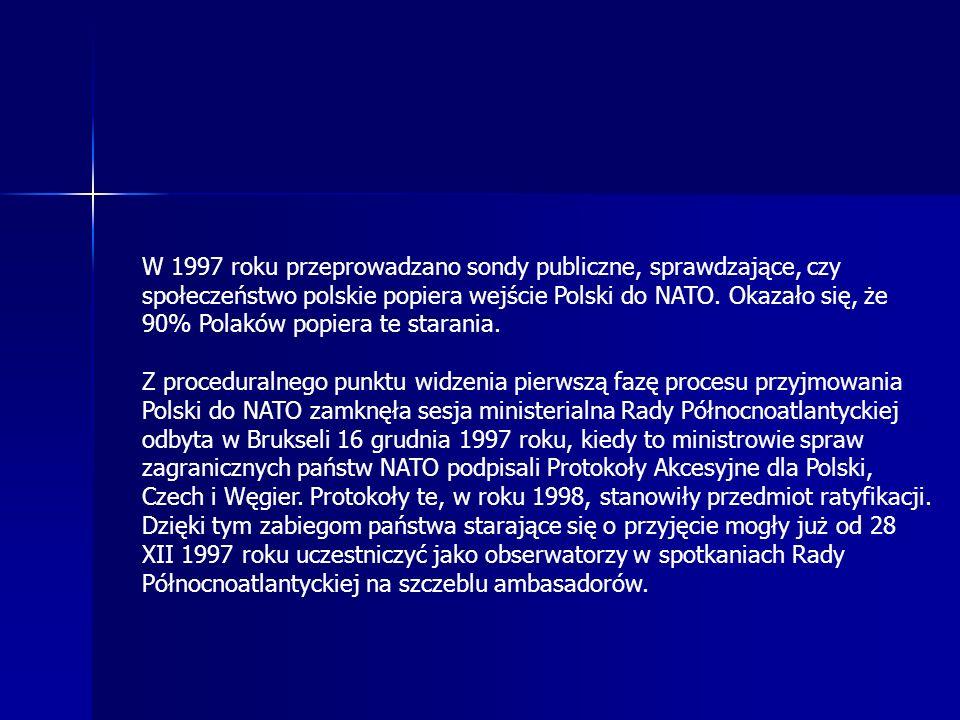 W 1997 roku przeprowadzano sondy publiczne, sprawdzające, czy społeczeństwo polskie popiera wejście Polski do NATO.