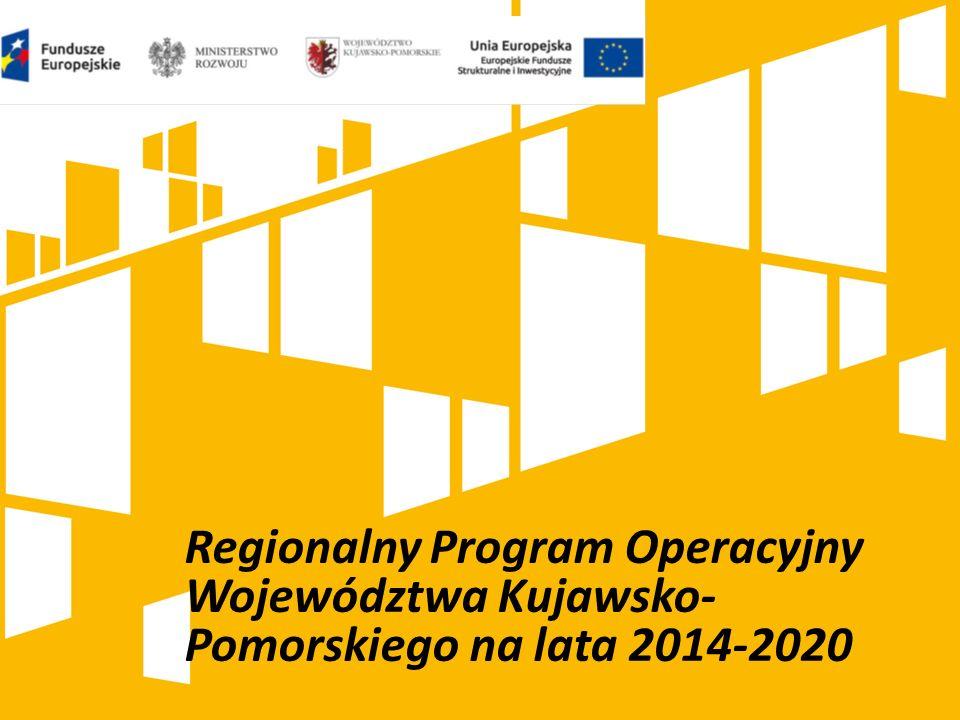 Regionalny Program Operacyjny Województwa Kujawsko- Pomorskiego na lata 2014-2020