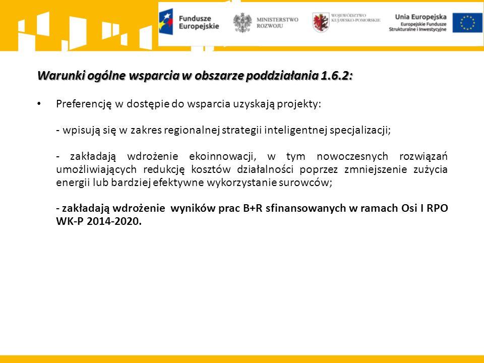 Warunki ogólne wsparcia w obszarze poddziałania 1.6.2: Preferencję w dostępie do wsparcia uzyskają projekty: - wpisują się w zakres regionalnej strate