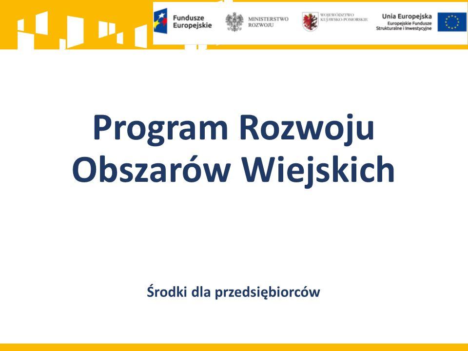 Program Rozwoju Obszarów Wiejskich Środki dla przedsiębiorców