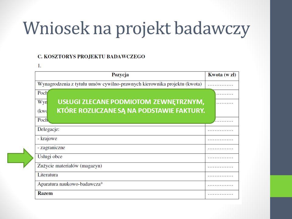 Wniosek na projekt badawczy USŁUGI ZLECANE PODMIOTOM ZEWNĘTRZNYM, KTÓRE ROZLICZANE SĄ NA PODSTAWIE FAKTURY.