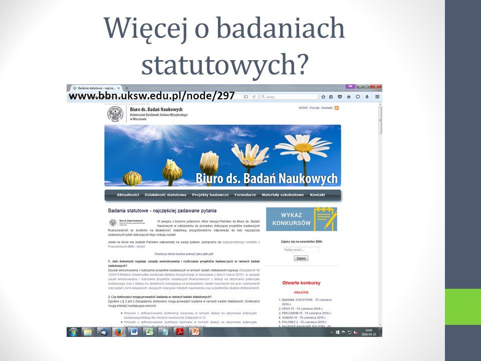 Więcej o badaniach statutowych www.bbn.uksw.edu.pl/node/297