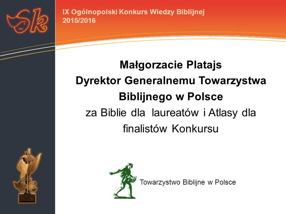 Małgorzacie Platajs Dyrektor Generalnemu Towarzystwa Biblijnego w Polsce za Biblie dla laureatów i Atlasy dla finalistów Konkursu Towarzystwo Biblijne