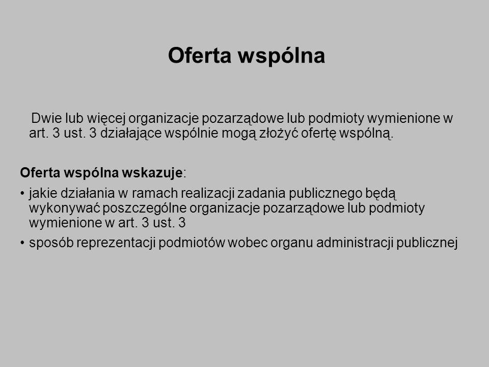 Oferta wspólna Dwie lub więcej organizacje pozarządowe lub podmioty wymienione w art.