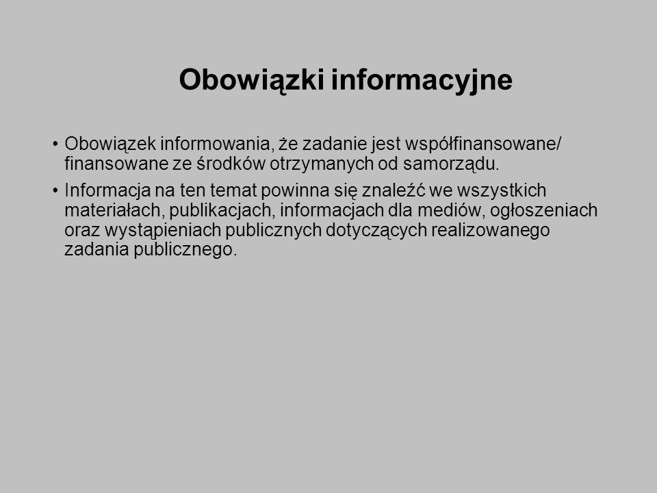 Obowiązki informacyjne Obowiązek informowania, że zadanie jest współfinansowane/ finansowane ze środków otrzymanych od samorządu.