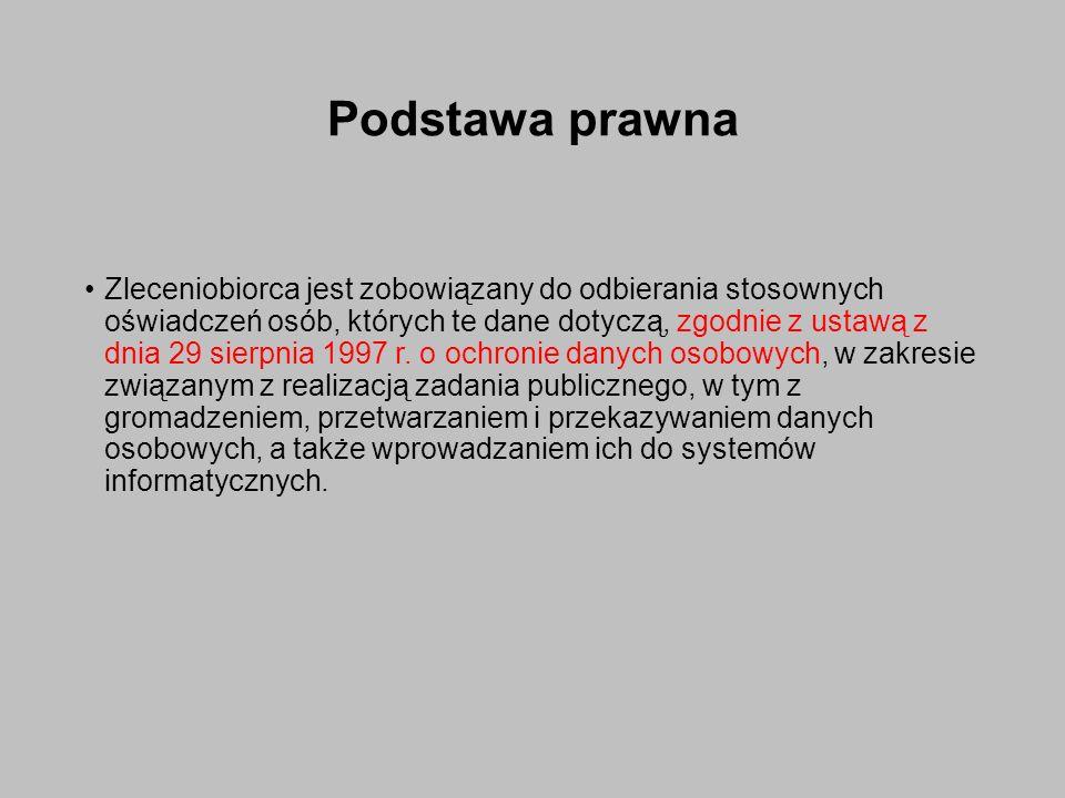 Podstawa prawna Zleceniobiorca jest zobowiązany do odbierania stosownych oświadczeń osób, których te dane dotyczą, zgodnie z ustawą z dnia 29 sierpnia 1997 r.