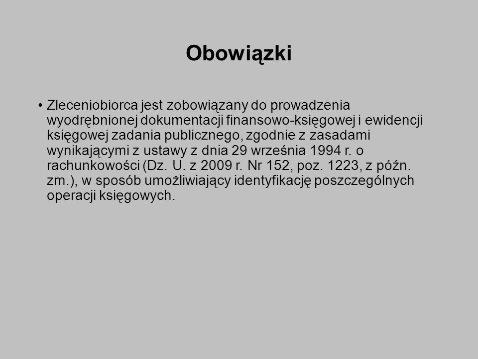 Obowiązki Zleceniobiorca jest zobowiązany do prowadzenia wyodrębnionej dokumentacji finansowo-księgowej i ewidencji księgowej zadania publicznego, zgodnie z zasadami wynikającymi z ustawy z dnia 29 września 1994 r.