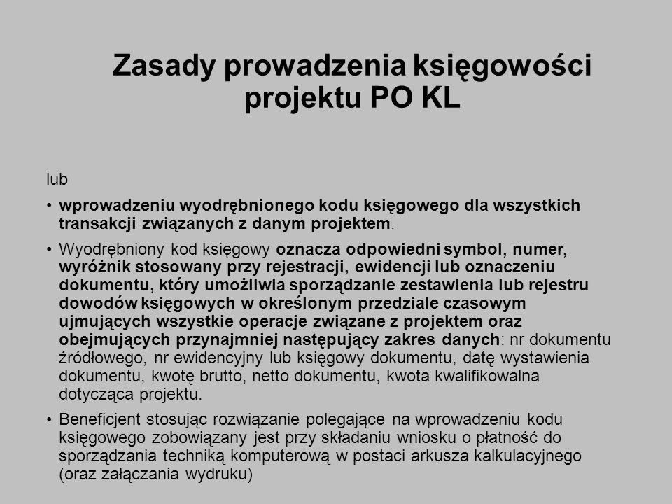 Zasady prowadzenia księgowości projektu PO KL lub wprowadzeniu wyodrębnionego kodu księgowego dla wszystkich transakcji związanych z danym projektem.