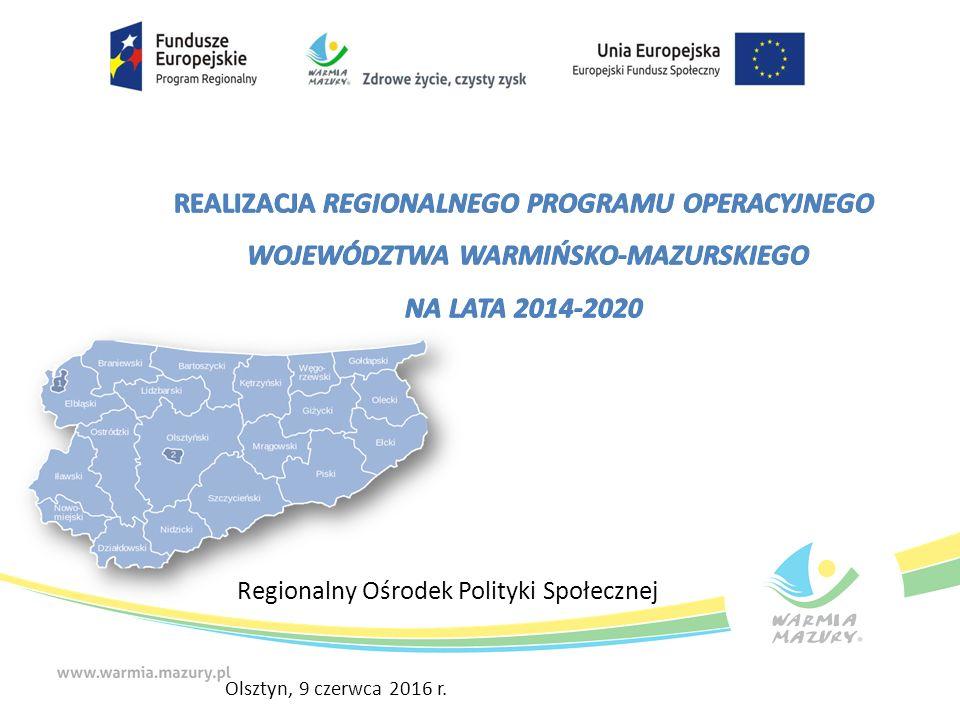 Olsztyn, 9 czerwca 2016 r. Regionalny Ośrodek Polityki Społecznej