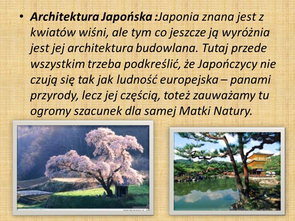 Architektura Japońska :Japonia znana jest z kwiatów wiśni, ale tym co jeszcze ją wyróżnia jest jej architektura budowlana. Tutaj przede wszystkim trze