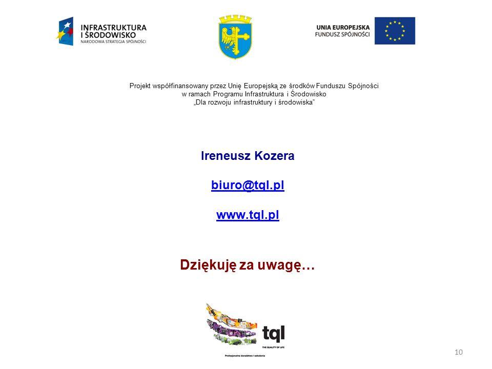 """10 Projekt współfinansowany przez Unię Europejską ze środków Funduszu Spójności w ramach Programu Infrastruktura i Środowisko """"Dla rozwoju infrastrukt"""