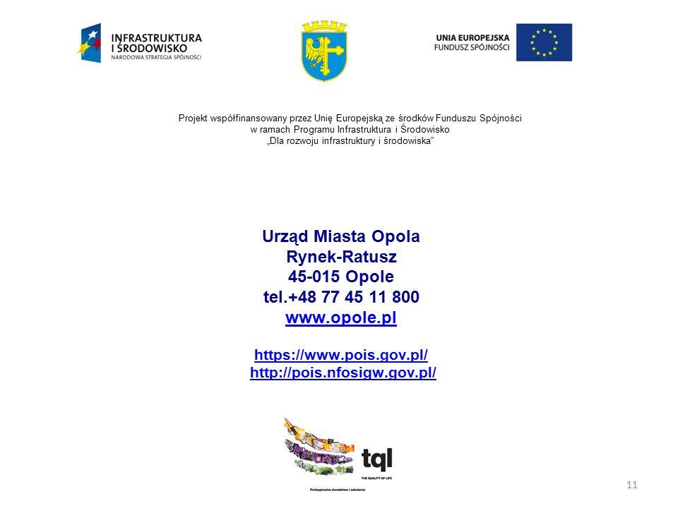 """11 Projekt współfinansowany przez Unię Europejską ze środków Funduszu Spójności w ramach Programu Infrastruktura i Środowisko """"Dla rozwoju infrastrukt"""