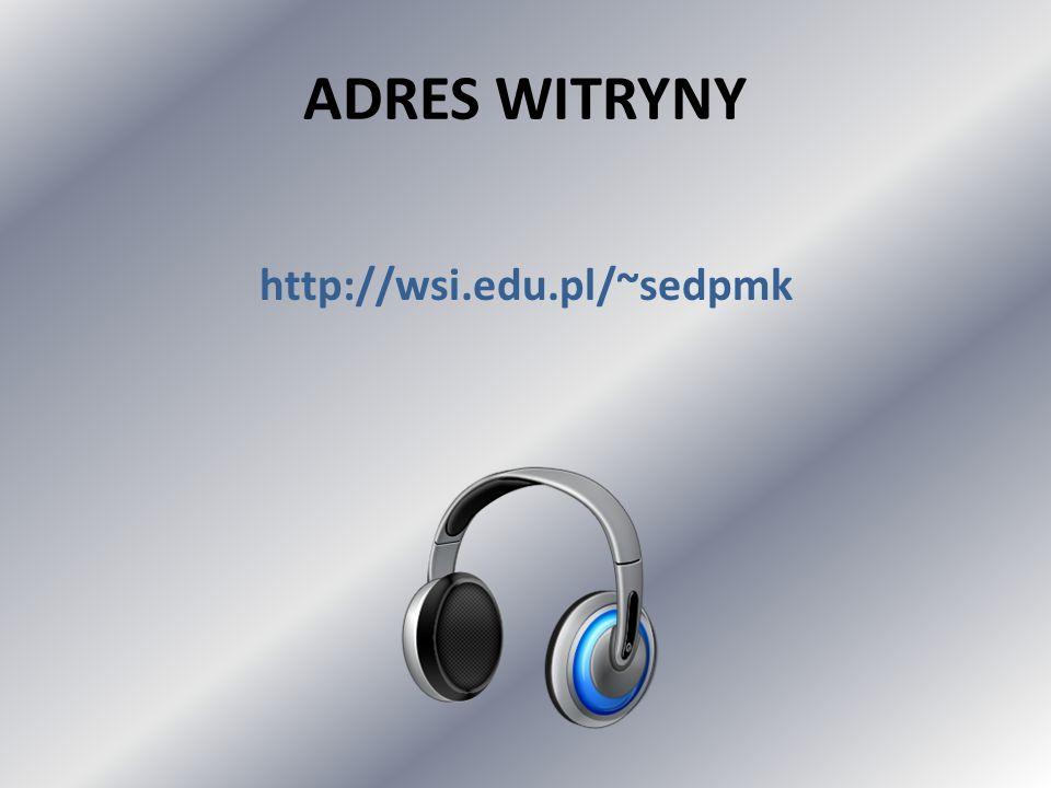 ADRES WITRYNY http://wsi.edu.pl/~sedpmk