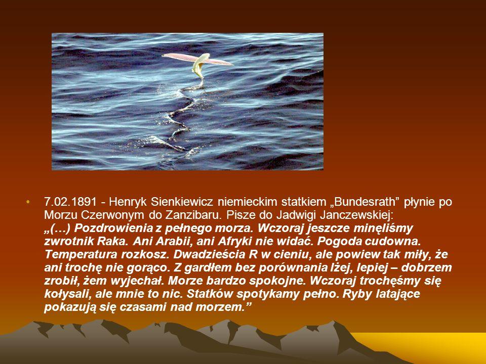 """7.02.1891 - Henryk Sienkiewicz niemieckim statkiem """"Bundesrath"""" płynie po Morzu Czerwonym do Zanzibaru. Pisze do Jadwigi Janczewskiej: """"(…) Pozdrowien"""