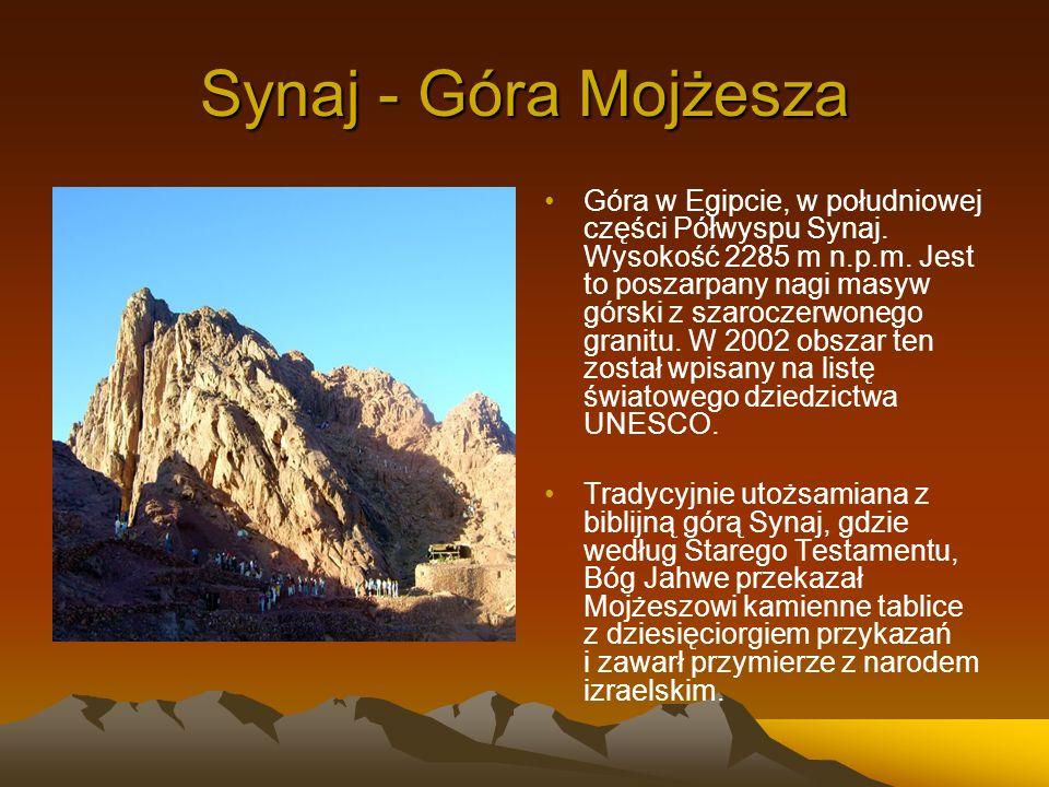Synaj - Góra Mojżesza Góra w Egipcie, w południowej części Półwyspu Synaj. Wysokość 2285 m n.p.m. Jest to poszarpany nagi masyw górski z szaroczerwone
