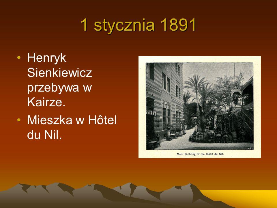 1 stycznia 1891 Henryk Sienkiewicz przebywa w Kairze. Mieszka w Hôtel du Nil.