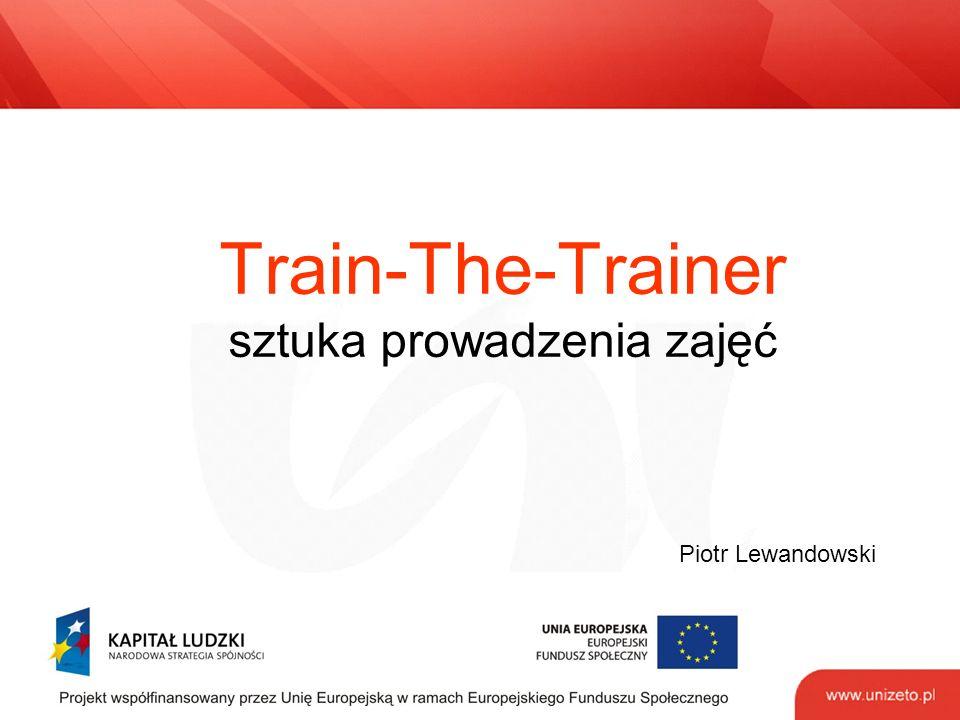 Train-The-Trainer sztuka prowadzenia zajęć Piotr Lewandowski