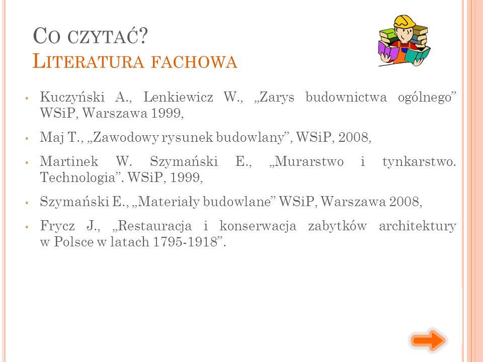 """Kuczyński A., Lenkiewicz W., """"Zarys budownictwa ogólnego WSiP, Warszawa 1999, Maj T., """"Zawodowy rysunek budowlany , WSiP, 2008, Martinek W."""